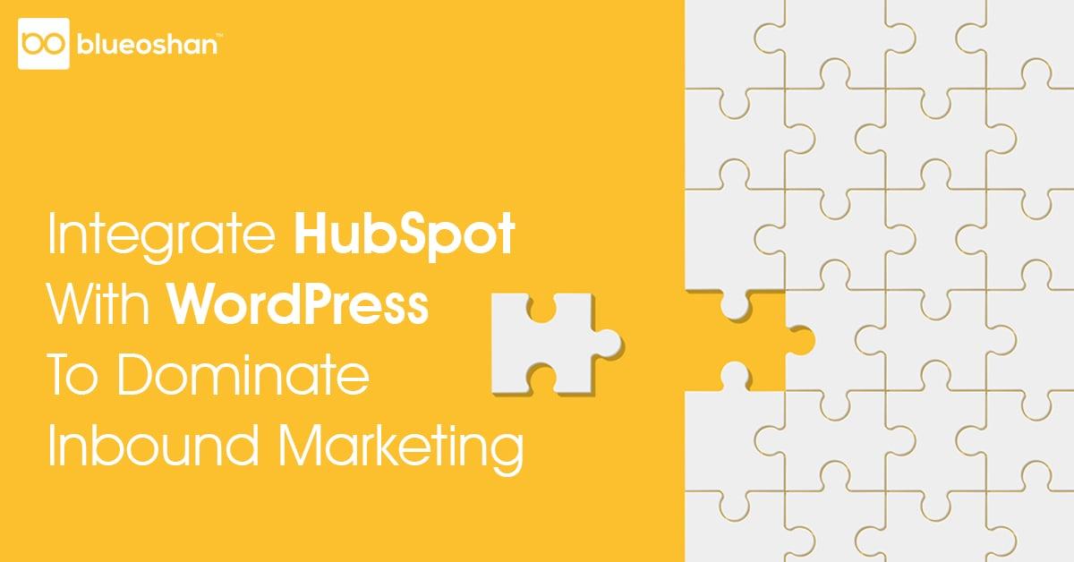 Integrate HubSpot With Wordpress To Dominate Inbound Marketing