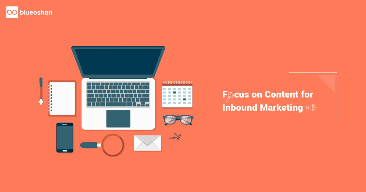 Focus on Content for Inbound Marketing