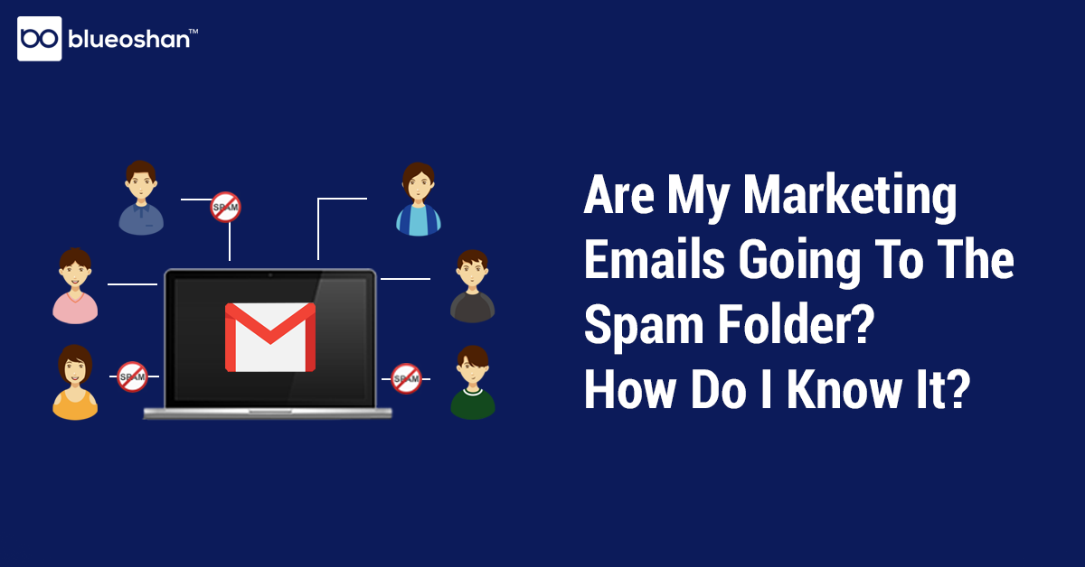 Are My Marketing Emails Going To The Spam Folder? How Do I Know It?
