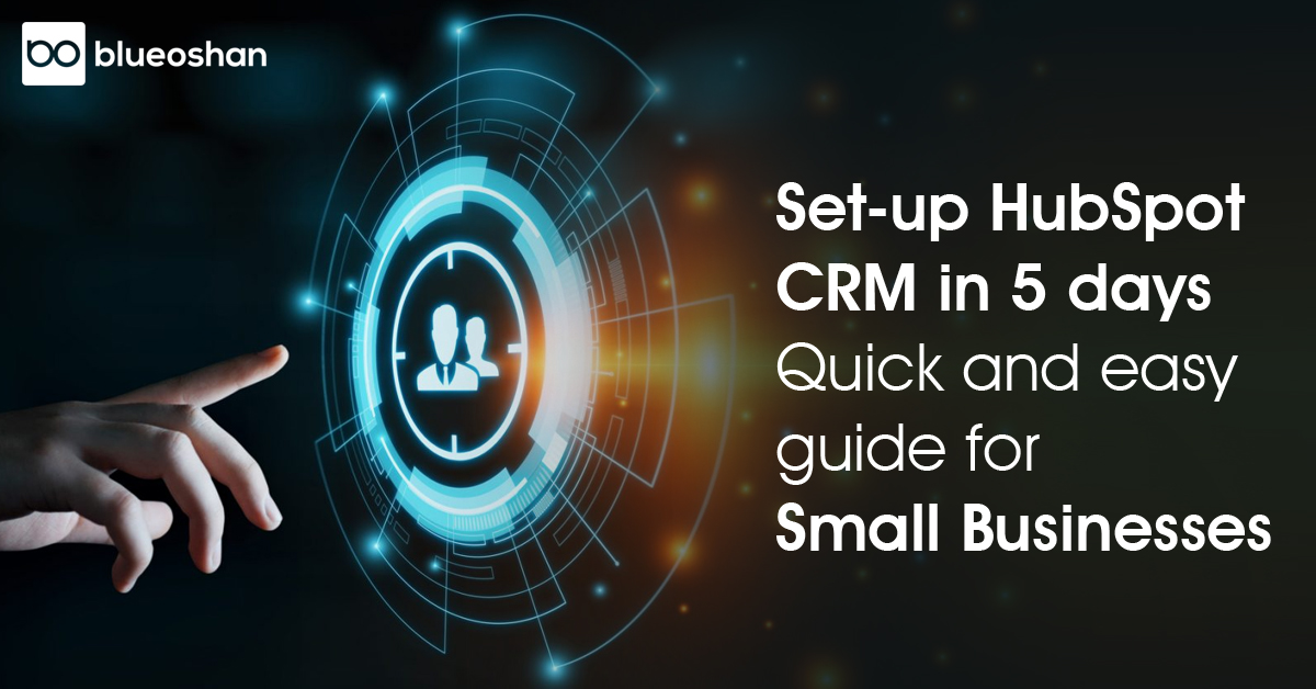 Set-Up HubSpot CRM in 5 days Quick and easy guide for Small Businesses