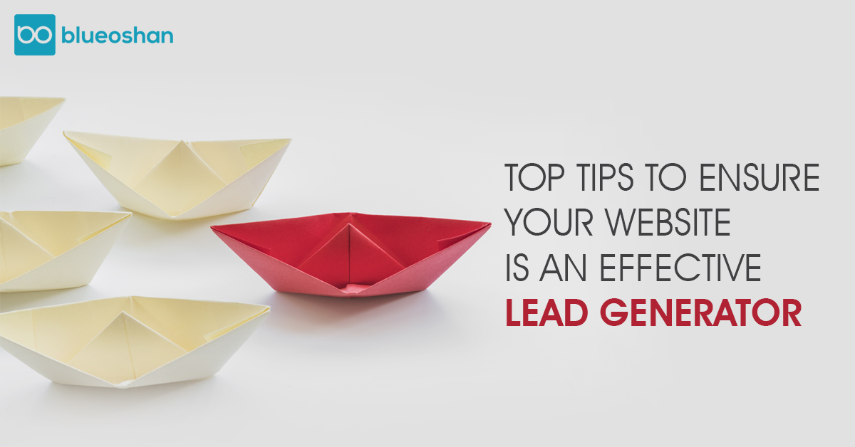 TOP TIPS TO ENSURE YOUR WEBSITE IS AN EFFECTIVE LEAD DENERATOR
