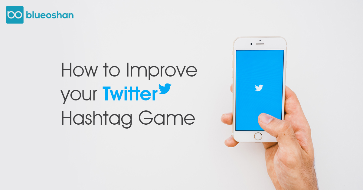 How to Improve Your Twitter Hashtag Game