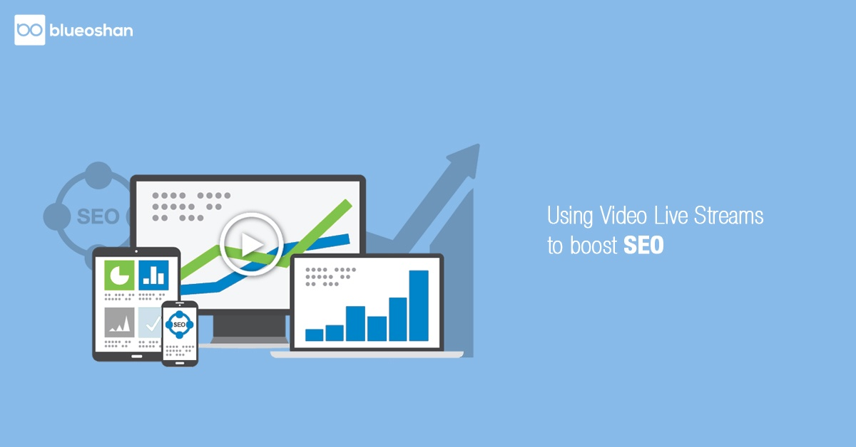 Using Video Live Streams to boost SEO