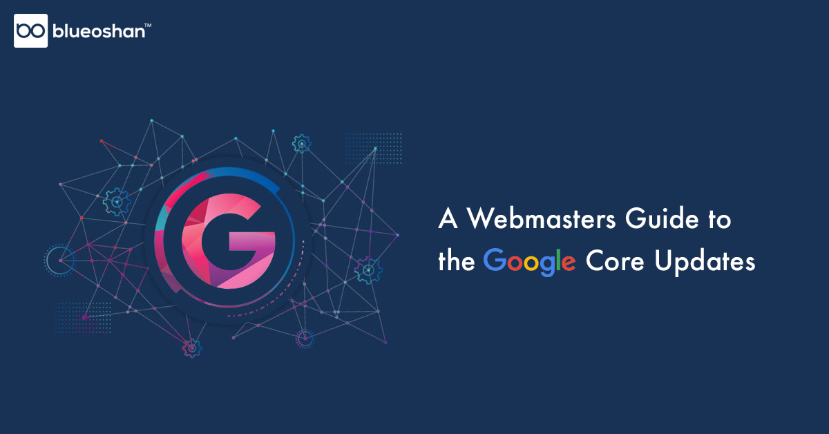 A Webmasters Guide to the Google Core Updates